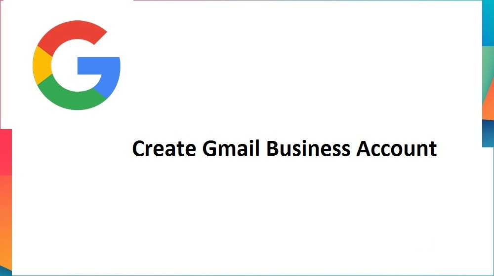 Create Gmail Business Account